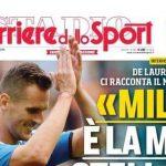 """Napoli News – PRIMA PAGINA – Cds: """"ADL: Milik la mia stella, 20 gol senza rigori. Nessun rimpianto per Icardi"""""""